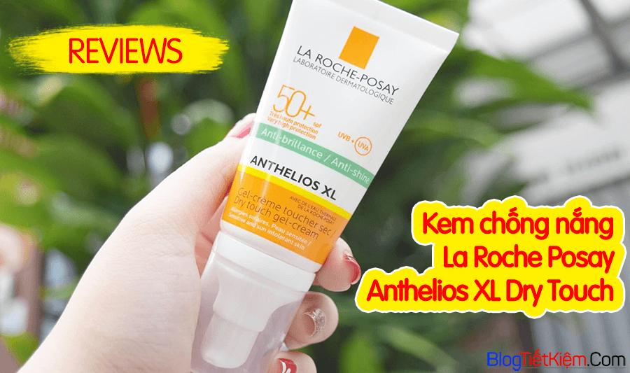 reviews-kem-chong-nang-la-roche-posay-anthelios-xl-dry-touch